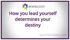 How you lead yourself determines your destiny!!   #LeadershipExcellence with #NLP in March 11 &12- 2016 @ Madurai #SevenClover.