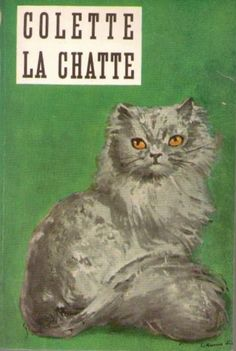 """Book Cover, """"The Cat,"""" or """"La Chatte"""" by Colette. A love triangle between woman, man.and.his cat. Colette, The Pussycat, Cat Character, Pretty Cats, Pretty Kitty, Baby Cats, Baby Kitty, Book Club Books, Vintage Books"""