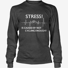 STRESS IS CAUSED BY NOT #CYCLING ENOUGH #cycling shirt, Order HERE ==> https://www.sunfrog.com/Movies/121004525-612999830.html?6789, Please tag & share with your friends who would love it , #superbowl #christmasgifts #birthdaygifts