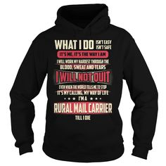 Rural Mail Carrier Till I Die What I do T-Shirts, Hoodies. VIEW DETAIL ==► https://www.sunfrog.com/Jobs/Rural-Mail-Carrier-Job-Title--What-I-do-Black-Hoodie.html?id=41382