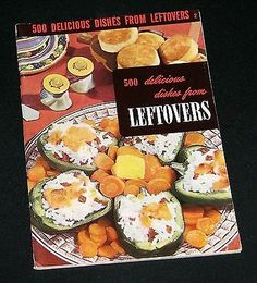 LN 1954 Culinary Arts Institute 500 Delicious Dishes from Leftovers Cookbook
