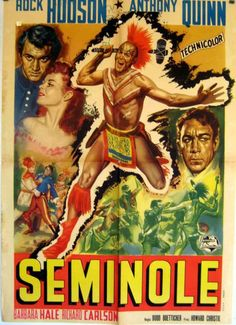 SEMINOLE - Rock Hudson - Anthony Quinn - Barbara Hale - Richard Carlson - Directed by Budd Boetticher - Universal-International - Movie Poster. Western Film, Western Movies, Best Movie Posters, Cinema Posters, Movie Poster Art, Cult Movies, New Movies, Good Movies, Westerns