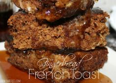 ~Gingerbread French Toast! Tori had some this weekend and can't stop talking about it asking when I will make it for her