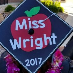 Teacher's name and apple 2017 graduation cap design for elementary education major and teacher #SUUGrad