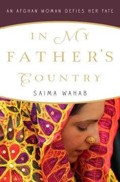 In my father's country : an Afghan woman defies her fate by Saima Wahab.  Click the cover image to check out or request the biographies and memoirs kindle.