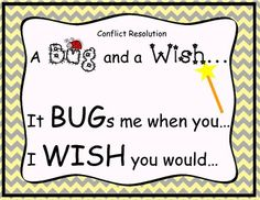 Conflict resolution for children...great way to teach assertion with respect- A Bug and a Wish