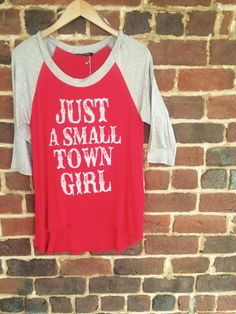 Small Town Girl tee in Red - $22 need this.