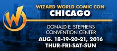 Wizard World Comic Con Chicago, August 18-21, 2016 at the Donald E. Stephens Convention Center, Rosemont, IL