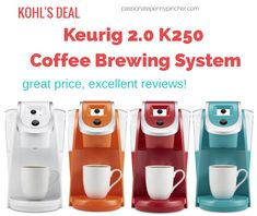 Kohl's: Keurig 2.0 K250 Coffee Brewing System $59.99, Shipped (Regularly $149.99). Passionate Penny Pincher is the #1 source printable & online coupons! Get your promo codes or coupons & save.