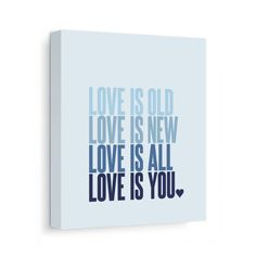 Canvas Print: Love Is Old Love Is New (Blue)