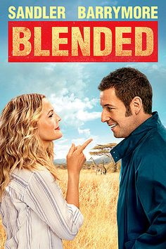 Blended - Adam Sandler and Drew Barrymore - It's not a kid friendly movie, but it has a good message about the importance of having a mom and dad.