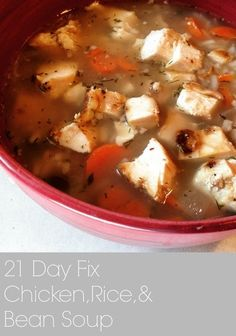21 day fix chicken, rice, and bean soup.