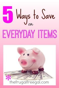 5 Ways to Save on Everyday Items