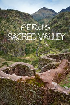 A travel guide to Peru's mystical Sacred Valley tour, en route to Machu Picchu.