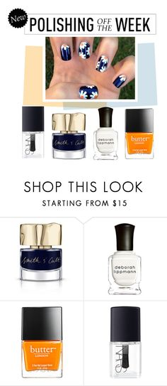 """""""Polishing Off the Week"""" by polyvore-editorial ❤ liked on Polyvore featuring beauty, Smith & Cult, Deborah Lippmann, Butter London, NARS Cosmetics, nailpolish, polishingofftheweek and newnownails"""