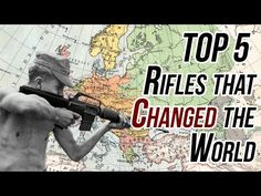 Top 5 Rifles That Changed The World - The Firearm Blog