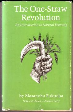 The One Straw Revolution わら一本の革命: Masanobu Fukuoka (福岡 正信) ...His influences went beyond farming to inspire individuals within the natural food and lifestyle movements. He was an outspoken advocate of the value of observing nature's principles...