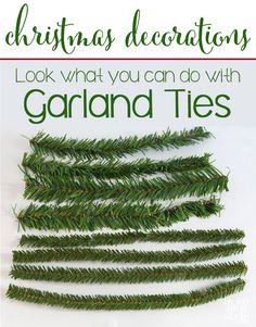Decorate your home for Christmas the easy way...use-garland-ties to embellish many of the items in your home. Budget Christmas Decorating Ideas