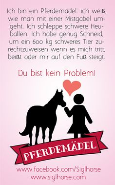 Ich bin ein Pferdemädel - du bist kein Problem!  Pferdemädel - Pferde Humor