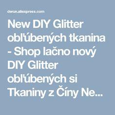 New DIY Glitter obľúbených tkanina - Shop lačno nový DIY Glitter obľúbených si Tkaniny z Číny New DIY Glitter kože & Fabric dodávateľa na Derun Top Glitter položky na Aliexpress.com