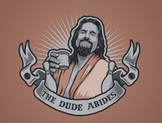 The Dude Abides! Our brain makes choices on what we see, feel, and experience and filters out other information according to past experience. Big Lebowski Quotes, The Big Lebowski, Jeff Bridges Big Lebowski, Dudeism, Cool Headed, Tattoo Sketches, Life Drawing, Religion, Fan Art