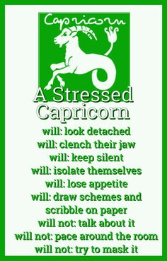 Capricorn-----this is so true that I can't stand it!!! I do 95% of these things when I'm stressed!!!