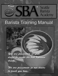 Seattle Barista Academy Training Manual by Philip Search, http://www.amazon.com/dp/B0055DYTOU/ref=cm_sw_r_pi_dp_kKl8tb1AQ4HNM