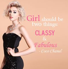 Inspire by Coco Chanel! You are classy and fabulous ;)