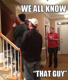 We ARE that guy...
