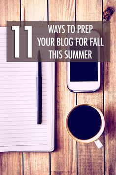 11 Tips To Prep Your Blog For Fall This Summer | Food Bloggers of Canada