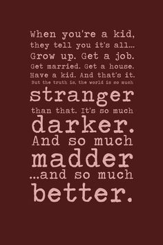 I'm not the biggest Doctor Who fan, but this quote is pretty great. I can totally identify.