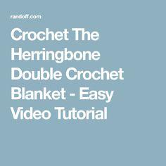 Crochet The Herringbone Double Crochet Blanket - Easy Video Tutorial