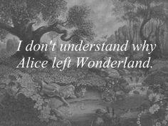 ...wer das sagt, ist auch nie in Wunderland gewesen! Aber gut, frag doch die Grinsekatze, natürlich direkt!