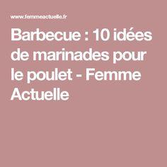 Barbecue : 10 idées de marinades pour le poulet - Femme Actuelle