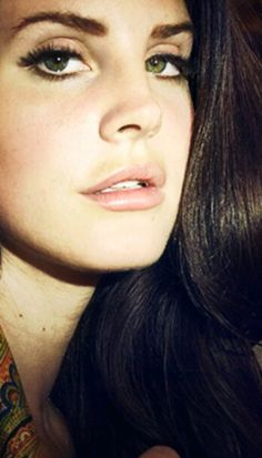 Gleaming eyes that shines as bright as a diamond. Everyone, Lana Del Rey.