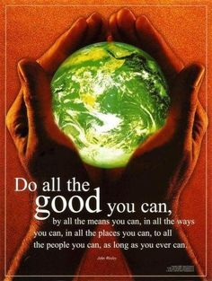 Do all the good you can #quote