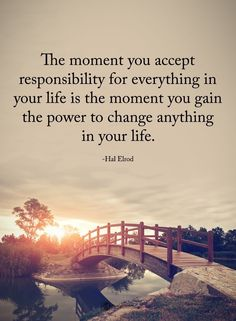 Positive Quotes : QUOTATION & Image : Quotes Of the day & Description The moment you accept responsibility for everything in your life is the moment you gain the power to change anything in your life. & Hal Elrod Sharing is Power & Don& forget to share. Wisdom Quotes, True Quotes, Great Quotes, Motivational Quotes, Qoutes, Good Morning Inspirational Quotes, Funny Quotes, Affirmations, Image Citation