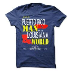 Puerto Rico Man In A Louisiana World T Shirts, Hoodies, Sweatshirts. CHECK PRICE ==► https://www.sunfrog.com/LifeStyle/Puerto-Rico-Man-In-A-Louisiana-World.html?41382