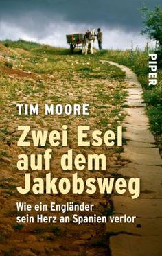 Zwei Esel auf dem Jakobsweg von Tim Moore http://www.amazon.de/dp/3492251447/ref=cm_sw_r_pi_dp_0NZVub00M3WTW
