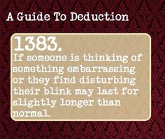 A Guide To Deduction. Also associated with drug use. Way to miss the obvious, Sherlock fandom. The Mentalist, Writing Tips, Writing Prompts, Writing Help, Essay Writing, Persuasive Essays, Argumentative Essay, Creative Writing, Writing Resources