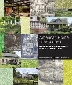American Home Landscapes by Denise W. Adams and Laura Burchfield - A well-researched, useful, beautiful book for all gardeners looking to create a period garden and for readers interested in American garden history (from Library Journal). Photos and drawings illustrate historic gardens and plants from Colonial times through the present day. 6/10/13