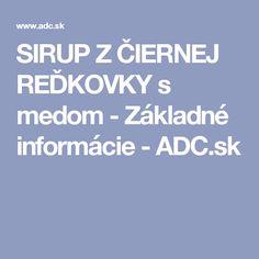 SIRUP Z ČIERNEJ REĎKOVKY s medom - Základné informácie - ADC.sk