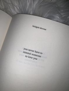 you never have to remind someone to love you Love Book Quotes, Poetry Quotes, True Quotes, Words Quotes, Wise Words, Quotes To Live By, Sayings, Night Quotes Thoughts, Milk And Honey Quotes
