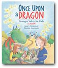 Once Upon a Dragon  written by Jean E. Pendziwol  illustrated by Martine Gourbault  published by Kids Can Press
