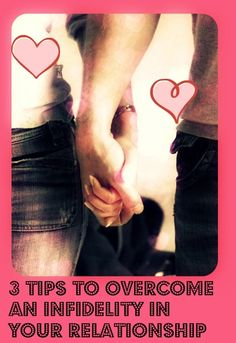 3 tips to Overcome an Infidelity in your Relationship - A relationship with the Lord makes a difference in lives!
