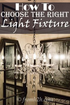 How To Choose The Right Light Fixture | Looking for a light fixture for your room but not sure what size, style or color you need? Find out how to figure it out.