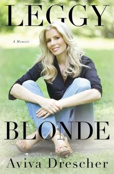 Leggy Blonde: A Memoir by Aviva Drescher of The Real Housewives of New York City!!