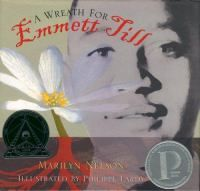 A wreath for Emmett Till by Marilyn Nelson ; illustrated by Philippe Lardy. 2006 Honor Book