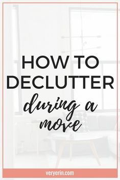 How to Declutter During a Move