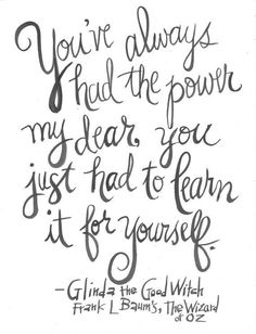 Bible Study: You've Always Had the Power My Dear, You Just Had To Learn It For Yourself Glinda the Good Witch Frank L. Baum Handlettered Quote Print #growyourowncrystalsdaughters (grow your own crystals daughters)
